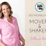 Des Moines Moms Movers and Shakers: Colleen Kelly