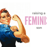 How I'm Raising My Son to be a Feminist