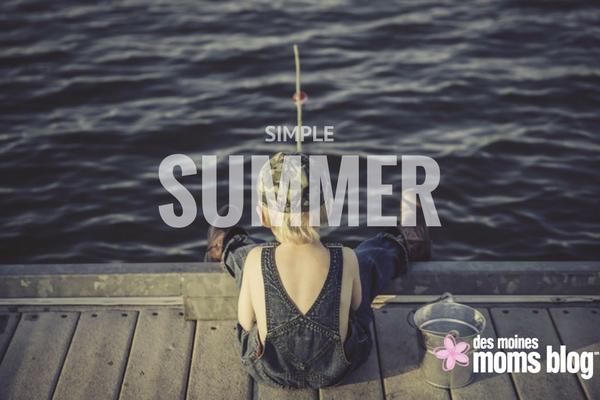 simple summer des moines moms blog