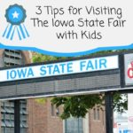 3 Tips for Visiting the Iowa State Fair with School Aged Kids