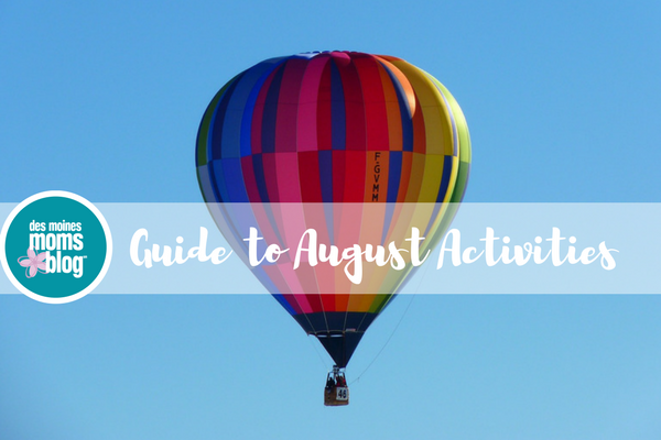 Des Moines Moms Family Events August 2017 Guide