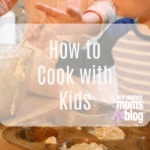 How to Cook With Your Kids