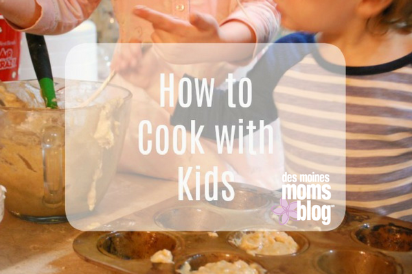 cooking with kids | Des Moines Moms Blog
