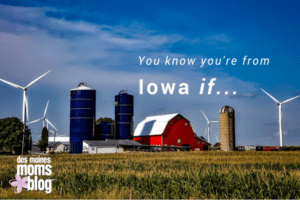 you know you're from iowa if