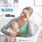 Understanding Postpartum Depression and the Baby Blues