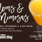 Moms and Mimosas: Saturday November 4