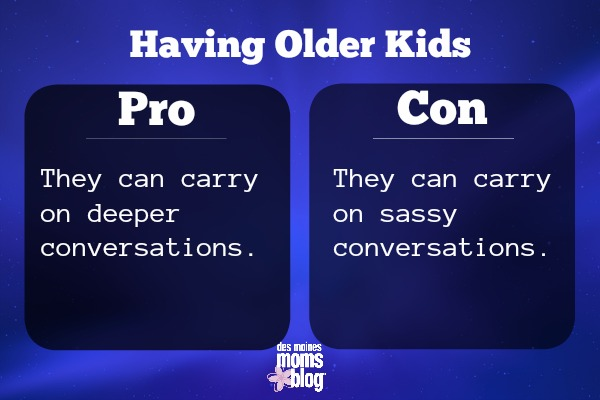 older kids pros and cons Conversations