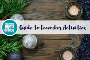 Des Moines December 2017 Activities Des Moines Moms Blog