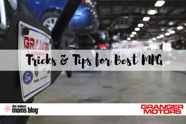 Granger Motors best gas mileage Tips Des Moines Moms blog