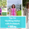 Tips for Thrifting Online with Poshmark