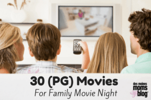 30 (PG) Family Friendly Movies for Family Movie Night Des Moines Moms Blog
