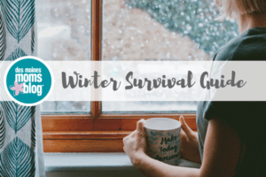 Des Moines Winter Survival Guide Winter Bucket List Central Iowa for Families