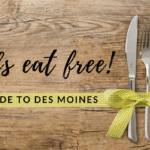 Guide to Kids Eat Free in Des Moines