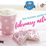 Des Moines Moms Guide to February 2018