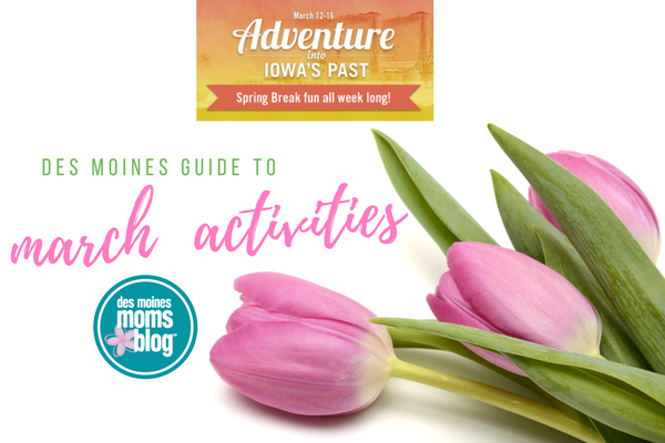 march events guide Des Moines Moms Blog
