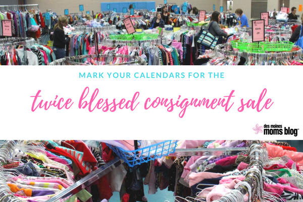 Twice Blessed Consignment Sale Des Moines Moms Blog 2018