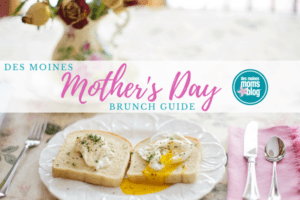 des moines mother's day brunch guide