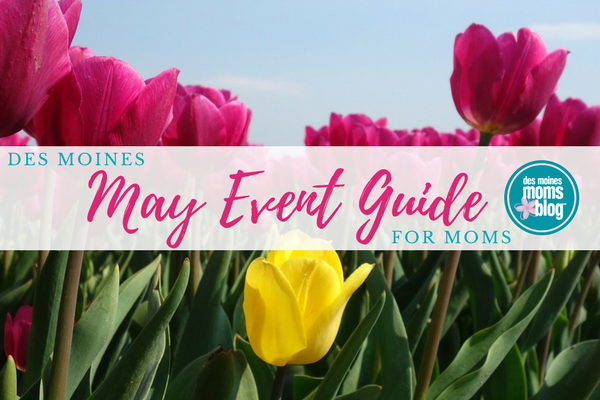 Des Moines Events May 2018