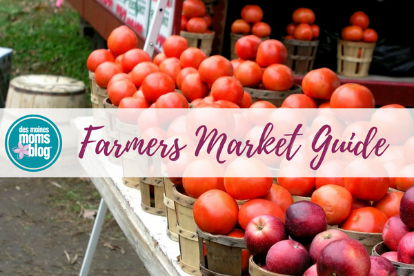 Des Moines Farmers Markets guide for families