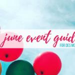 Des Moines Moms Guide to June 2018