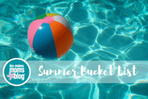 Summer Bucket List Des Moines Moms Blog