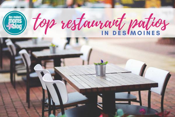 Des Moines Restaurant Patios Des Moines Moms Blog