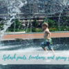 Des Moines splash pads, fountains, spray grounds