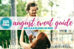 august 2018 family fun des moines