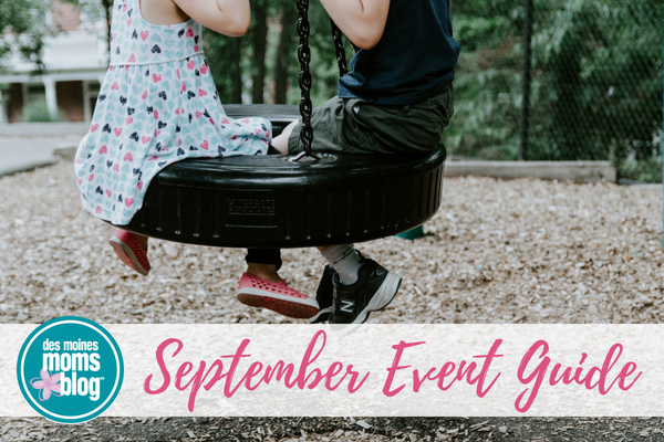 September Event Guide Des Moines Moms Blog