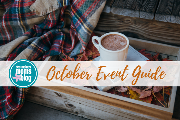 October Event Guide Des Moines Moms Blog Things to Do