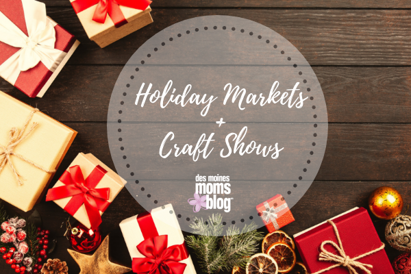 2018 Des Moines area holiday markets, craft shows, and markets featuring local and handmade Christmas gifts