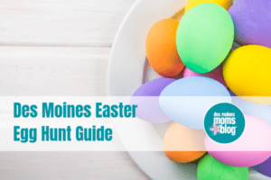 Des Moines Easter Egg Hunt Guide