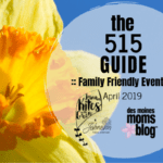 Des Moines Moms Guide to April Events 2019