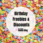 Guide to Birthday Freebies + Discounts