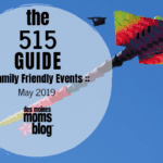 Des Moines Moms Guide to May Events 2019