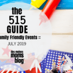 Des Moines Moms Guide to July 2019 Events